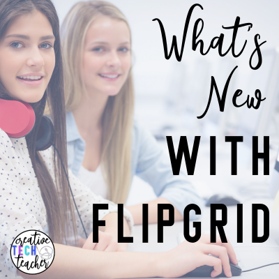 What's New with Flipgrid