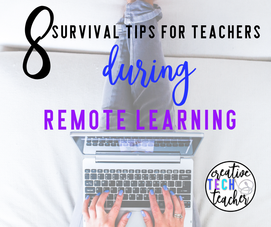 Survival Tips for Teachers During Remote Learning